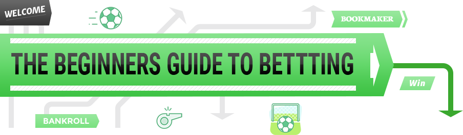 The beginners guide to betting